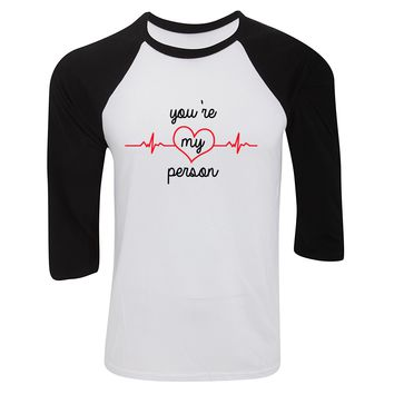 "Grey's Anatomy TV Show ""You're My Person"" Baseball Tee"