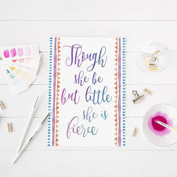 And Though She Be But Little She Is Fierce Shakespeare Quote Art Print Modern nursery decor DIY print digital download instant download