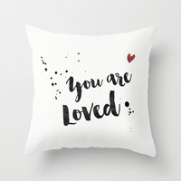 You are loved Throw Pillow by Retro Love Photography