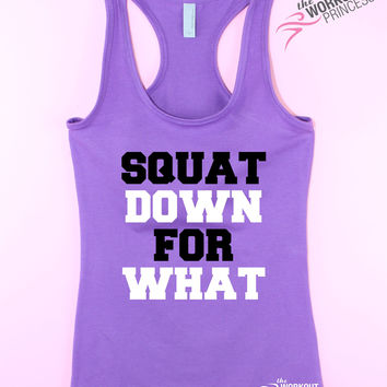 Squat Down For What Gym Shirt