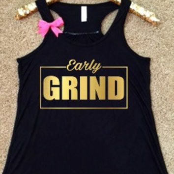 Early Grind- Ruffles with Love - Racerback Tank - Womens Fitness - Workout Clothing - Workout Shirts with Sayings