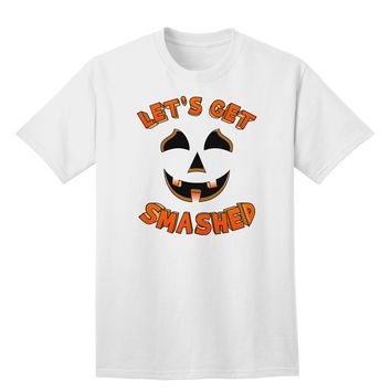 Let's Get Smashed Pumpkin Adult T-Shirt by TooLoud