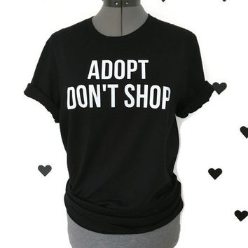 Adopt Don't Shop Dog shirt Animal shelter shirts Rescue Animal shirts Unisex Dog Shirts Unisex Animal Lover shirt dog rescue shirts adoption
