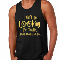 Men's Tank Top I Don't Go Looking For Trouble Finds Me