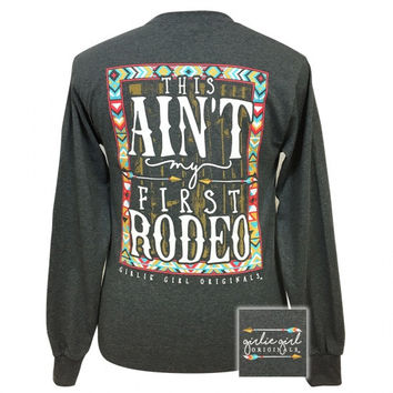Girlie Girl Preppy This ain't my first rodeo Long Sleeve T-Shirt