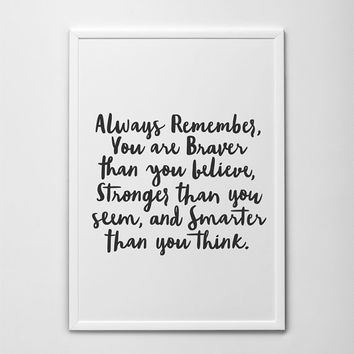 Always Remember You Are Braver Than Believe Stronger Y