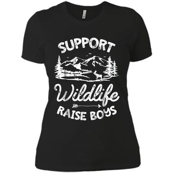 Support Wildlife Raise Boys Mom Dad Mother Parents Next Level Ladies Boyfriend Tee