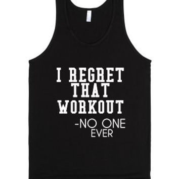 I Really Regret That Workout Said No One Ever Tank Top