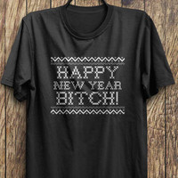 Happy New Year Bitch (WHITE) - Funny Christmas t-shirt, ugly christmas party, Black Friday, Boxing day, Christmas Blowout Clearance Sale