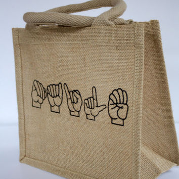 Tote, gift bag - ASL - Say it Sign Language - Custom made, jute tote bag perfect for gift giving!