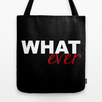 WHATever Tote Bag by Raunchy Ass Tees