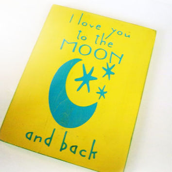 Nursery Decor, I Love You To The Moon and Back, Yellow and Blue Hand Painted, Primitive, Rustic Sign, Baby Shower Gift, New Baby
