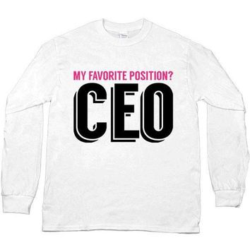 My Favorite Position is CEO -- Unisex Long-Sleeve