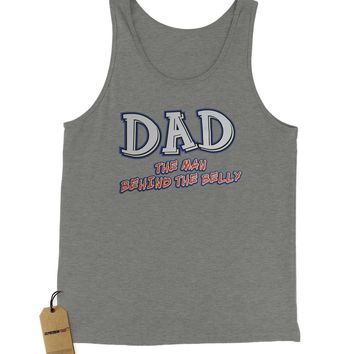 Dad - The Man Behind The Belly Jersey Tank Top for Men