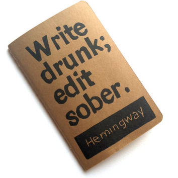 POCKET JOURNAL with Ernest Hemingway Quote - Write Drunk Edit Sober