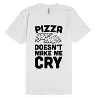Pizza Doesn't Make Me Cry
