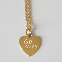 Go Away Necklace