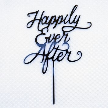 Happily Ever After Wedding Cake Topper Black Acrylic Modern Calligraphy Bride and Groom Cake Topper
