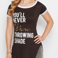 Throwing Shade Gold Foil Tunic Ringer Tee | Graphic Tees | rue21