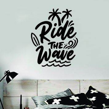 Ride the Wave Decal Sticker Wall Vinyl Art Home Room Decor Bedroom Sports Quote Board Surf Ocean Waves Good Vibes