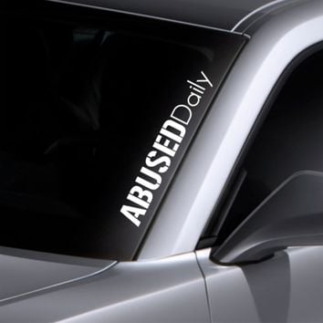 Abused Daily Windshield Sticker Banner Vinyl Decal Bumper Sticker For Mazda BMW