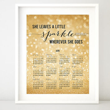 """8x10"""" & 16x20"""" Printable wall calendar 2015. 2015 Printable calendar. """"She leaves a little sparkle wherever she goes"""" gold quote - CL008 org"""