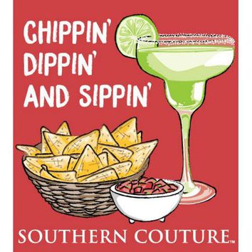 Southern Couture Chippin Dippin Sippin T-Shirt