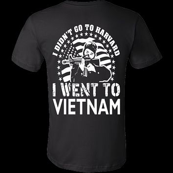 I didn't go to Harvard I went to VIETNAM