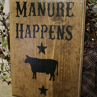 Funny Western Sign - Manure Happens -  Wooden Sign - Farm Sign - Country Sign - Rustic Sign