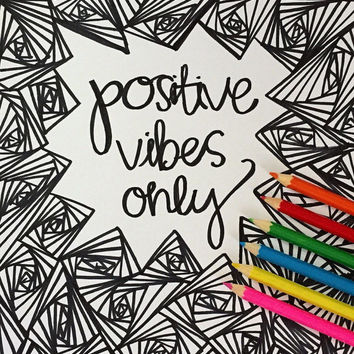 Coloring Page Instant Download Coloring Book Positive Vibes Only