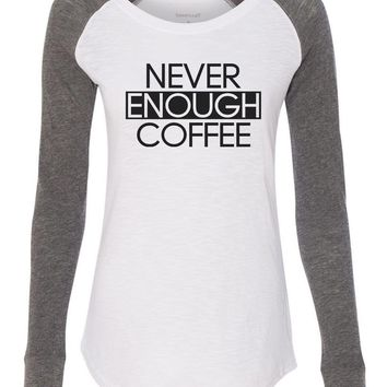 "Womens ""Never Enough Coffee"" Long Sleeve Elbow Patch Contrast Shirt"