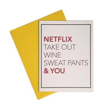Card- Netflix, Takeout, Wine, Sweatpants, and You
