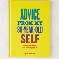 Advice From My 80-Year-Old Self: Real Words Of Wisdom From People Ages 7 To 88 By Susan O'Malley | Urban Outfitters