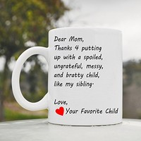 Amazon.com: dear mom thanks 4 putting up with Cute Funny 11oz Ceramic Coffee Mug Cup