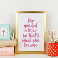 FEMINISM QUOTE,Printable Art,She Needed A Hero,Girl Room Decor,Motivational Print,Inspirational Art,Pink And White,Feminist Print,Typogrpahy
