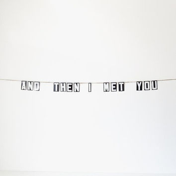 and then i met you / vintage modern bunting