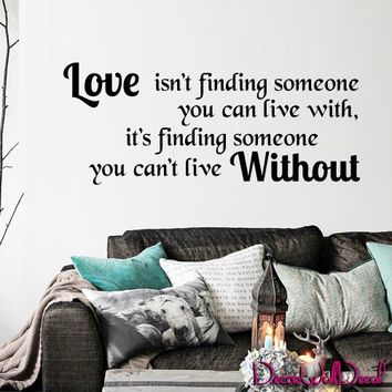 Wall Decal Decor Decals Sticker Art Love Ish't Finding Someone You Can Live Withs Quote Lettering M1598 Maden in USA