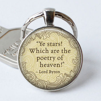LORD BYRON keychain quote Ye Stars! Wich are the Poetry of Heaven Literary Pendant Art glass keyring Jewerly key ring chain gift