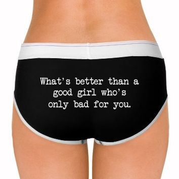 only bad for you sexy quotes underwear panties