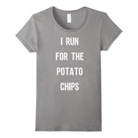 I Run For the Potato Chips T-Shirt