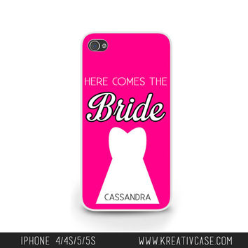 Bride iPhone Case for iPhone 5, 5S, 5C, Bride to Be Phone Case, Personalized iPhone Cover, Engagement Gift, Here Comes The Bride - K230