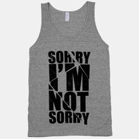 Sorry I'm Not Sorry