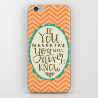 If You Don't Try You Will Never Know iPhone & iPod Skin by Misty Diller Of Misty Michelle Design
