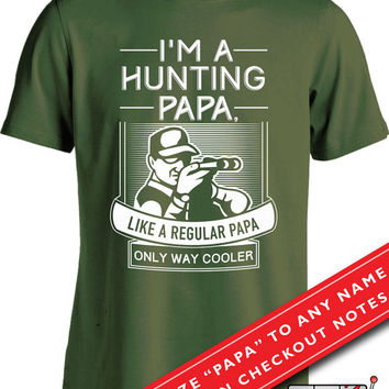 Hunting Gifts For Dad Father's Day Gift Hunting Papa T Shirt Hunting Lover Shirt Hunting Gifts For Men Fathers Day Present Mens Tee MD-423B