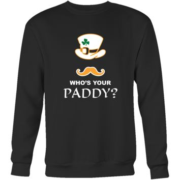 "Saint Patrick's Day - "" Who's Your Paddy? "" - custom made  funny apparel, original gifts."