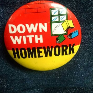 Vintage Down With Homework Pinback Button, Funny Pin