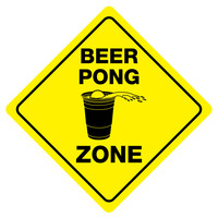 "BEER PONG ZONE Funny Novelty Bar Xing Sign 12""x12"""
