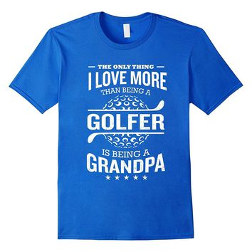 Mens I Love Being A Grandpa Funny T-Shirt Dad Golf Gift