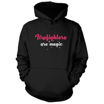 Firefighters Are Magic. Awesome Gift - Hoodie