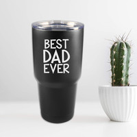 30oz Tumbler w/Lid - Best Dad Ever Father's Day Gift